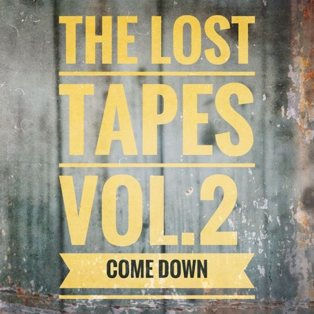 The Lost Tapes Vol. 2 - Come Down(recorded Feb 2011)