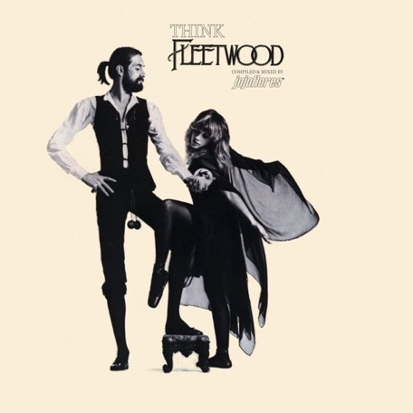 Think FLEETWOOD - compiled & mixed by jojoflores