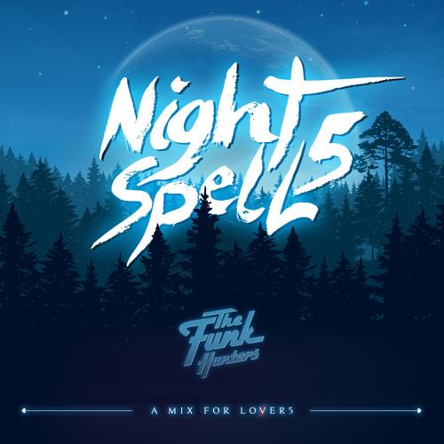 The Funk Hunters - Night Spell 5// free mixtape