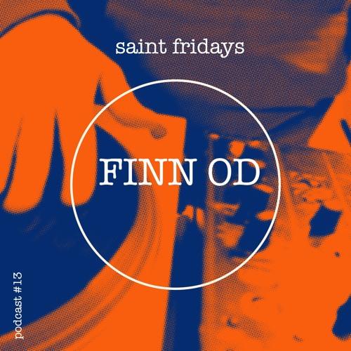 SAINT FRIDAYS PODCAST #13 FINN OD // free podcast