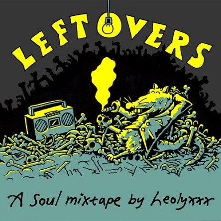 Leftovers - a soul mixtape by Leolyxxx