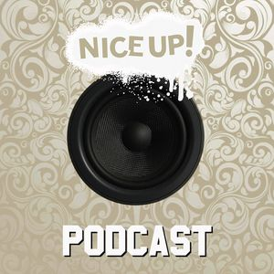 NICE UP! Podcast - February 2018 // free download