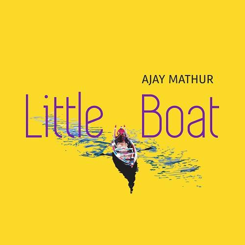"""Ajay Mathur veröffentlicht sein neues Album """"Little Boat"""" // 3 Videos + full Album stream"""