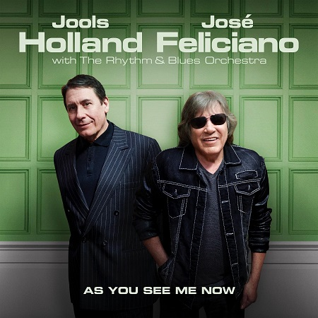 Jools Holland & José Feliciano - As You See Me Now // EPK + full Album stream
