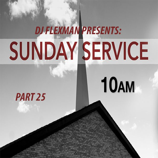 DJ Flexman presents: SUNDAY SERVICE Part 25 (GOSPEL-Mixtape)