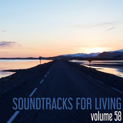 Soundtracks for Living - Volume 58 (Mixtape)