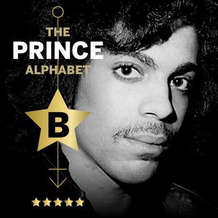 The Prince Alphabet: B