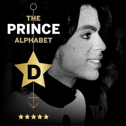 The Prince Alphabet: D
