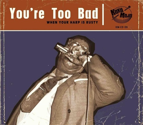 You're too bad - When Your Harp Is Rusty (Compilation)