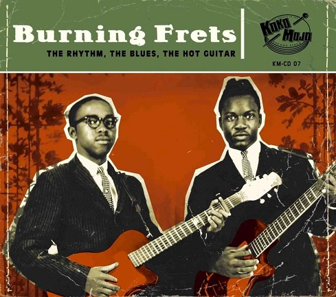 Burning Frets - The Rhythm, The Blues, The Hot Guitar (Compilation)