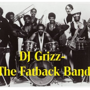 DJ Grizz - The Fatback Band Mix