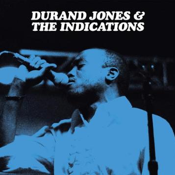 DURAND JONES & THE INDICATIONS   DELUXE VERSION DES SELBSTBETITELTEN DEBÜT ALBUMS // 2 Videos + full Album stream