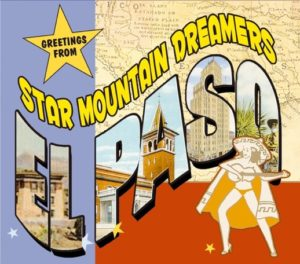 STAR MOUNTAIN DREAMERS - Greetings From El Paso (Reissue) // full album stream