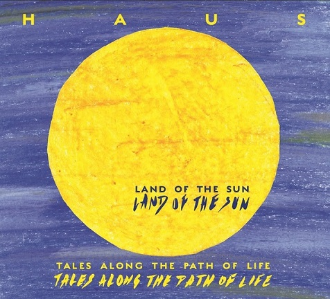 H A U S  - Tales along the Path of life: Land of the sun / Land of the moon // Video + full Album stream