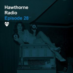 Hawthorne Radio Episode 28
