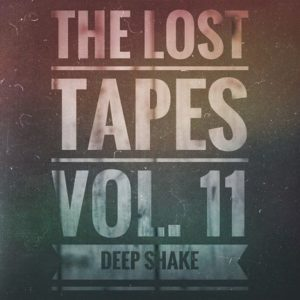 The Lost Tapes Vol. 11 - Deep Shake (recorded June 2010)