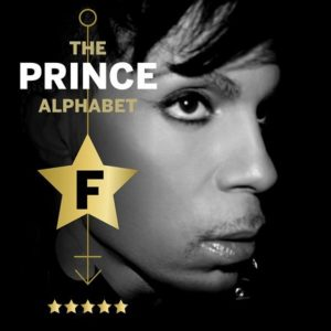 The Prince Alphabet: F