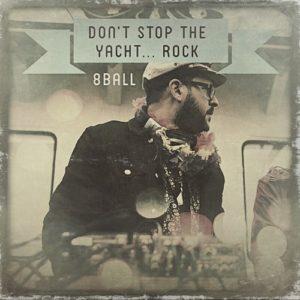 8ball - Don't Stop The Yacht... Rock// free mixtape