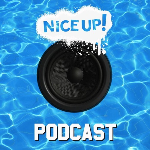 NICE UP! Podcast - March 2018 // free download