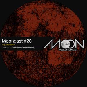 Mooncast #20 mixed by Squarewave