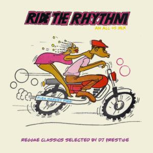 Ride The Rhythm - Reggae Classics selected by DJ Prestige - an all 45 Mix