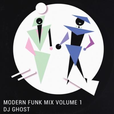 Modern Funk Mix Vol.1 (mixed by DJ Ghost)