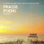 PRAISE POEMS - A journey into deep, soulful jazz & funk from the 1970s - Volume 6 (Compilation) [full stream]