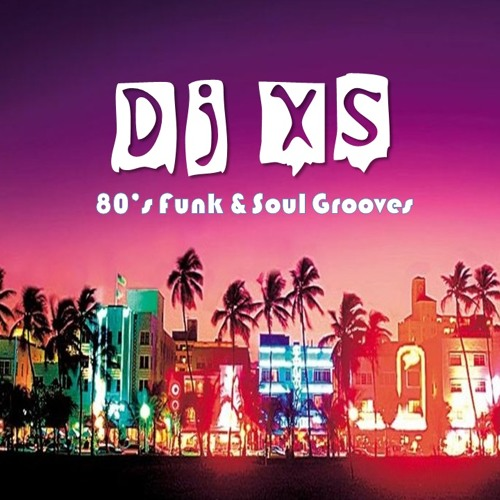 Dj XS - 80's Funk & Soul Grooves - free mixtape