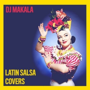 DJ Makala - Latin Salsa Covers Mix