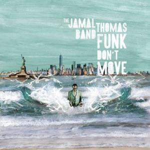 Jamal Thomas Band - Funk Don't Move // full Album stream