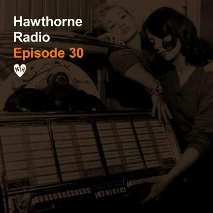 Hawthorne Radio Episode 30