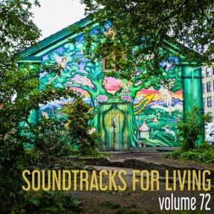 Soundtracks for Living - Volume 72 (Mixtape)