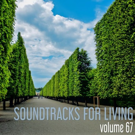 Soundtracks for Living - Vol. 67 - Guest Mix by Patternpusher- free mixtape