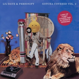 lil'dave & Personify present 'Gotcha Covered Vol. 2' – another genre bending mix of some of the illest covers you'll ever hear (free Download)