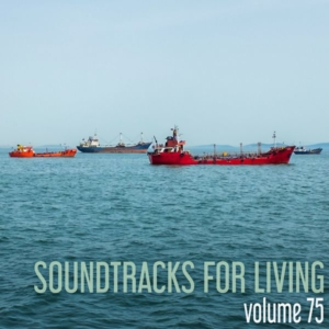 Soundtracks for Living - Volume 75 - Guest Mix by Andy Reitz