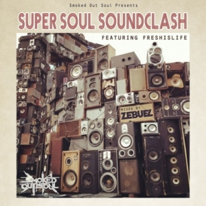 Smoked Out Soul Presents: Super Soul Soundclash Vol. 1 mixed by Zebuel featuring emcee Freshislife | free mixtape