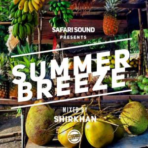 SAFARI SOUND - SUMMER BREEZE 2018 - MIXED BY SHIRKHAN |free mixtape