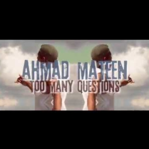 Videopremiere: Ahmad Mateen - Too Many Questions (prod. by Schmagges) #AhmadMateen #TooManyQuestions