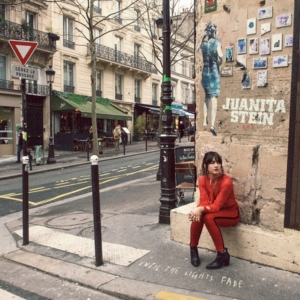 Happy Releaseday: Juanita Stein - Until The Lights Fade   Video + full Album stream