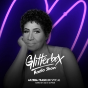 Glitterbox Radio Show 073: Aretha Franklin Special