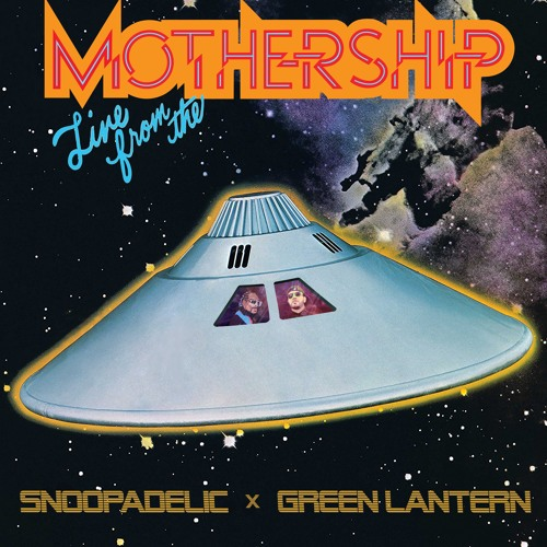 """TIPP: DJ Snoopadelic x Green Lantern """"Live From The Mothership"""" (continuous mix)"""