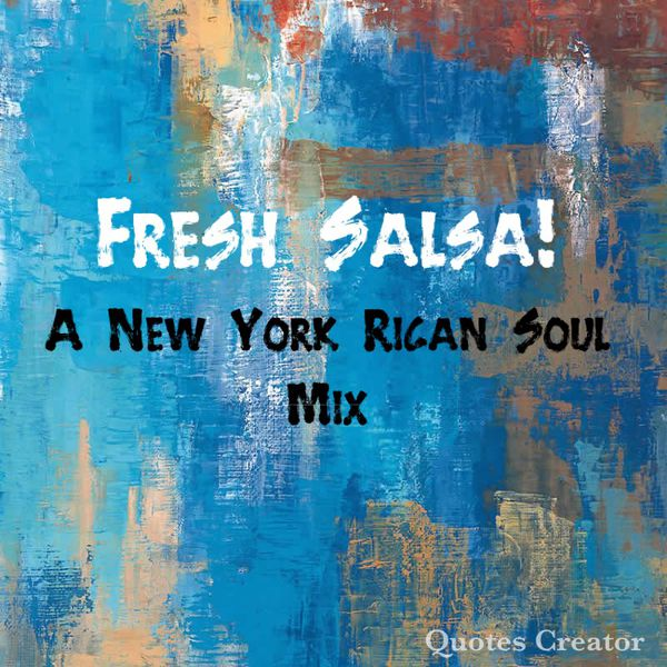 Fresh Salsa! - A New York Rican Soul Mix