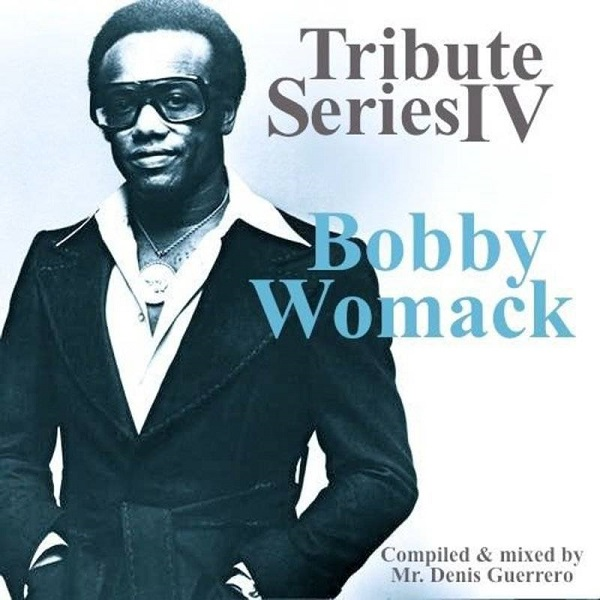 Tribute Series IV -Bobby Womack-