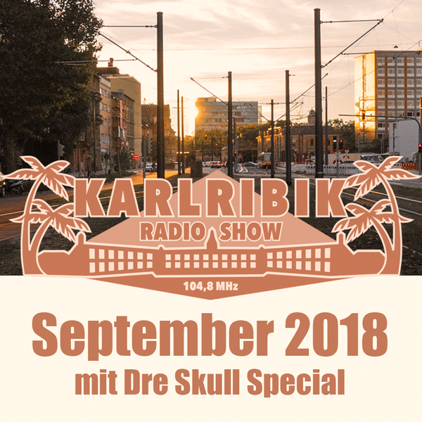 KarlribikRadioShow - September 2018 - free podcast