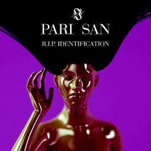 Avantgarde-Pop-Tipp: PARI SAN - R.I.P. Identification • 2 Videos + full Album stream • #ripidentification