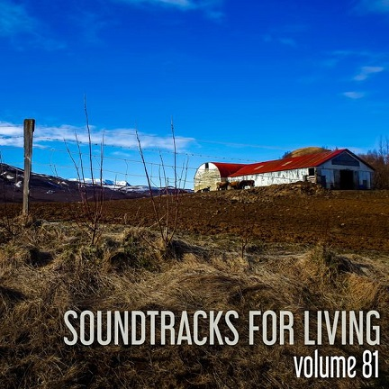Soundtracks for Living - Volume 81 (Mixtape)