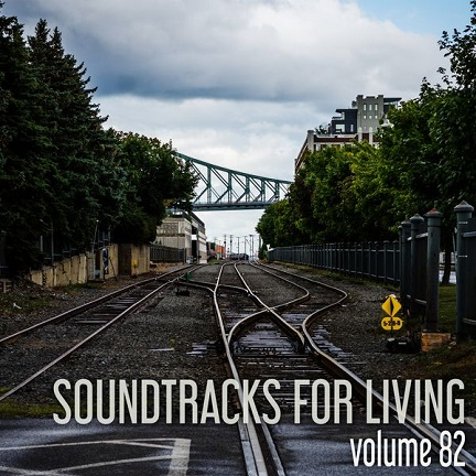 Soundtracks for Living - Volume 82 (Mixtape)