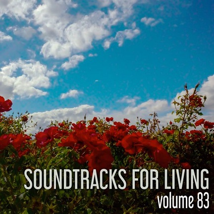 Soundtracks for Living - Volume 83 - Guest Mix by Grant Harbron