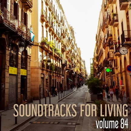 Soundtracks for Living - Volume 84 (Mixtape)