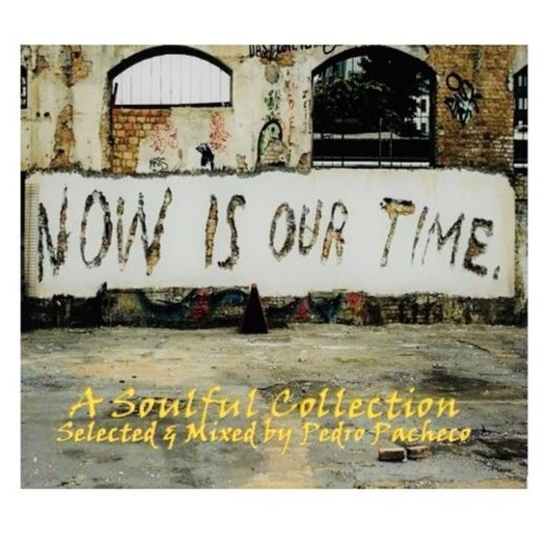 Now Is Our Time - A Soulful Collection- free Mixtape